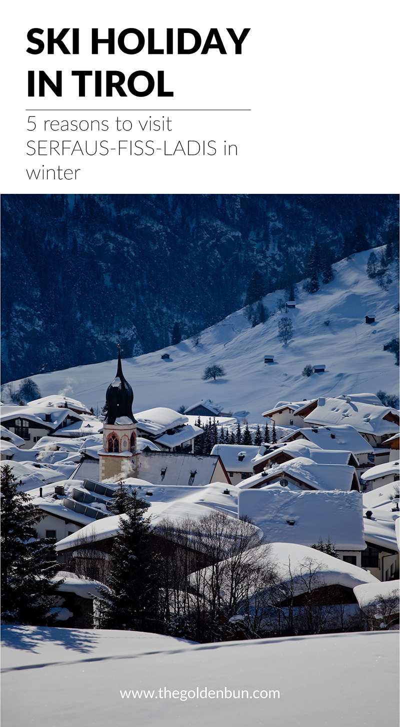 The Golden Bun - www.thegoldenbun.com |Skigebiet Serfaus Fiss Ladis - Skiurlaub in Tirol - Skifahren in Österreich